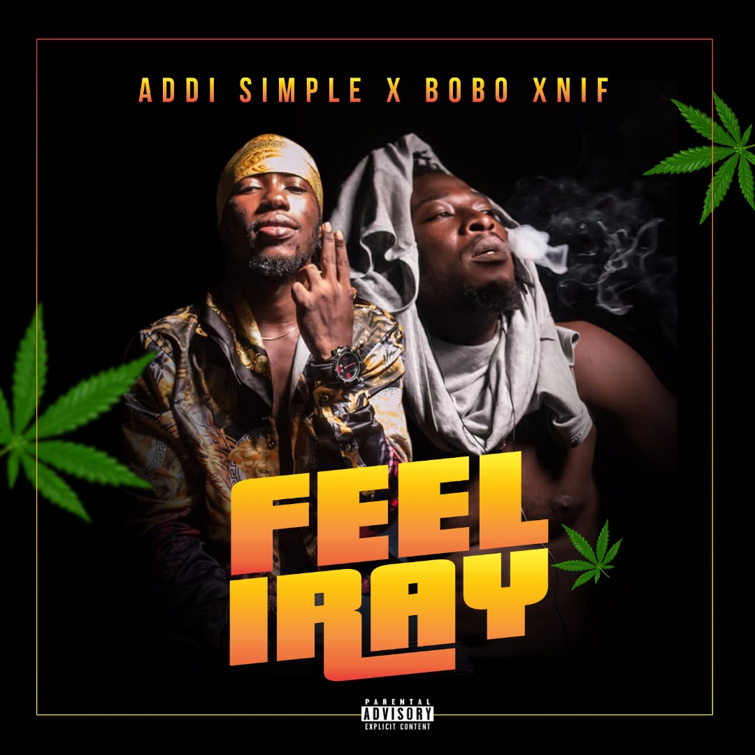 Addi Simple X Bobo Xnif - Feel Iray (Prod By Addi Simple)