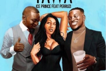 Ice Prince  Ft. Peruzzi – Yawa (Prod. By Fresh)