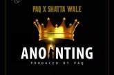 Paq x Shatta Wale – Anointing (Prod. by Paq)
