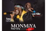 Fancy Gadam ft. Last Killer – Mon'Miya (Keep Trying)