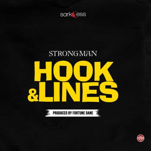 Strongman – Hook And Lines (Prod. by Fortune Dane)