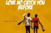 Lord Paper Ft. Medikal – Love No Catch You Before (Remix) (Prod. by Kuvie)
