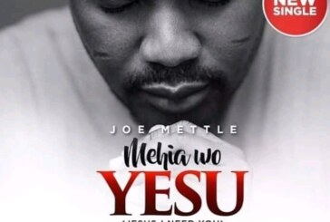 Joe Mettle – Mehia Wo Yesu (Jesus I Need You)