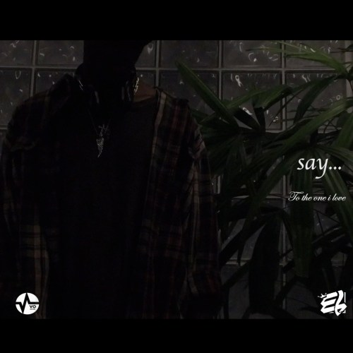 E.L - Say (To the One I Love)