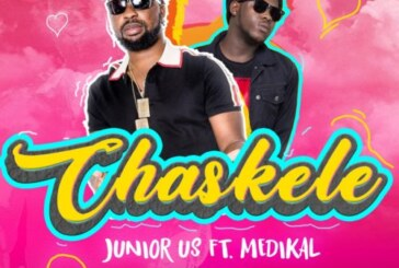 Junior Us Ft. Medikal – Chaskele (Prod By EbenBeatz Mixed By TomBeatz)