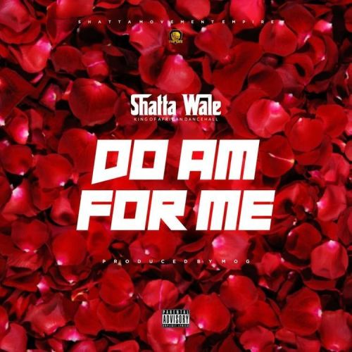Shatta Wale - Do Am For Me (Prod. by MOG Beatz)