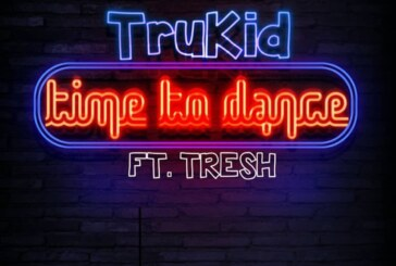 TruKid Ft. Tresh – Time To Dance (Prod By. RekxBeatz)