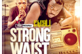 GhCALI Ft. Patapaa – Strong Waist (Prod. By Riddim Boss)