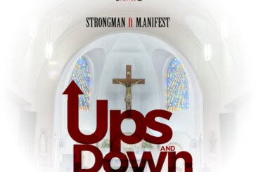 Strongman Ft. M.anifest – Ups and Down (Prod. by TubhaniMuzik)