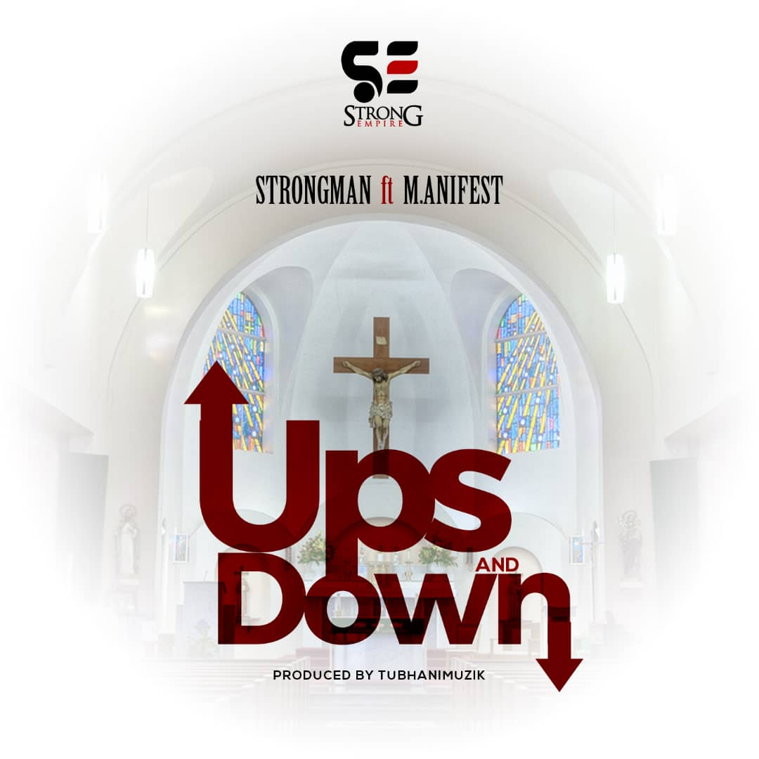 Strongman Ft. M.anifest - Ups and Down (Prod. by TubhaniMuzik)