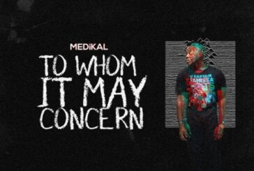 Medikal – To Whom It May Concern (Prod. by Unklebeatz)