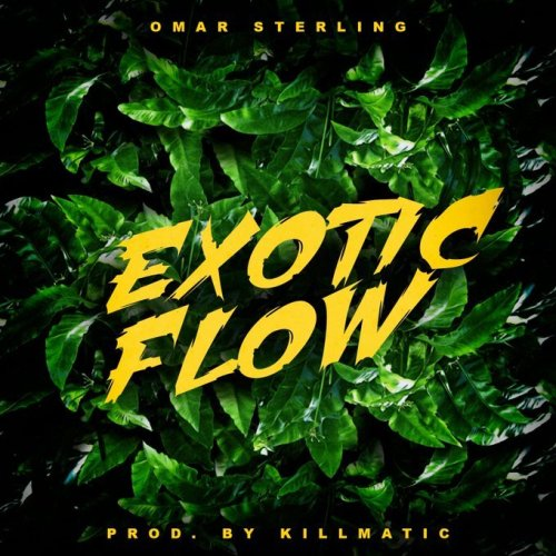 Omar Sterling - Exotic Flow (Prod. by Killmatic)