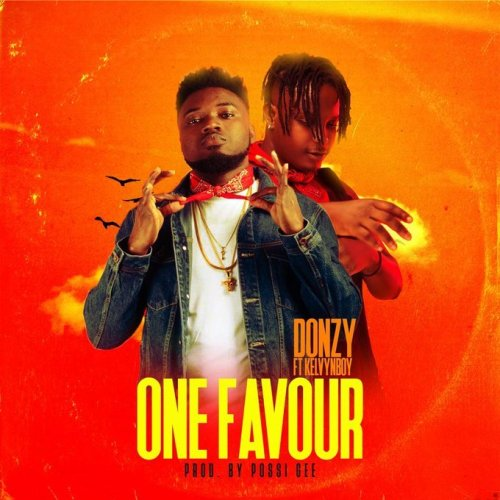 Donzy Ft. KelvynBoy - One Favour (Prod. by Possigee)