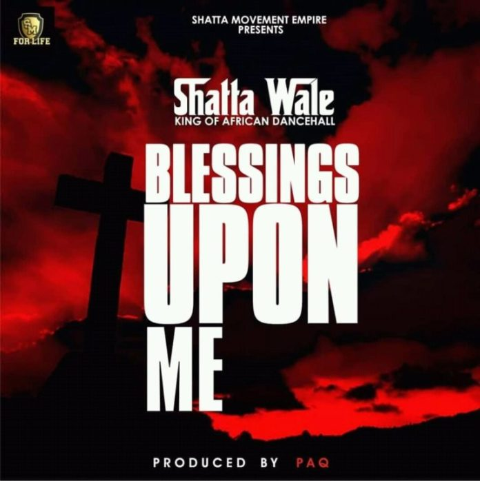 Shatta Wale - Blessings Upon Me (prod by Paq)