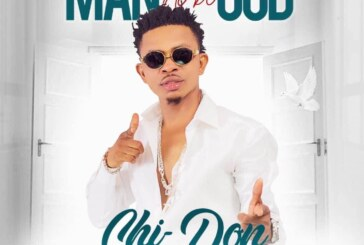 Chi-Don – Man No Be God (Prod. By Brown Beat)