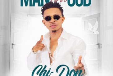 "ChiDon, King Of GodsPop Music Ready To Unleash A New Song Title ""Man No Be GOD"""