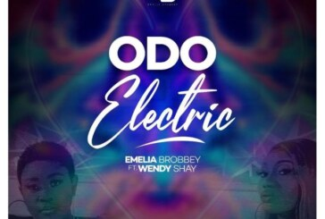 Emelia Brobbey Ft. Wendy Shay – Odo Electric (Prod. By MOG Beatz)