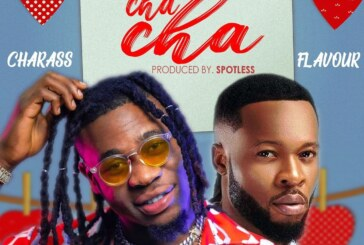 Charass Ft. Flavour – Cha Cha (Prod by Spotless)