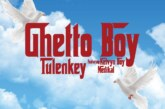 Tulenkey Ft. Kelvyn Boy & Medikal – Ghetto Boy (Prod by. Body Beatz)