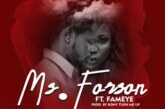 Ms Forson Ft. Fameye – Number 1 (Prod. By Ronyturnmeup)
