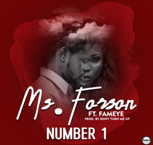 Ms Forson Ft. Fameye - Number 1 (Prod. By Ronyturnmeup)