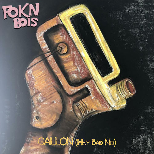 FOKN Bois - Gallon (Hey Bad No)