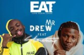 Mr. Drew Ft. Stonebwoy – Eat  (Prod. by Kweku Bills)