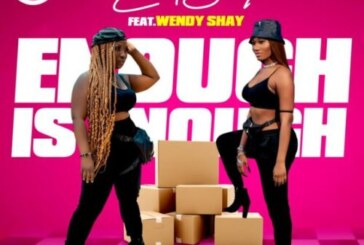 Eno Barony Ft Wendy Shay – Enough Is Enough Prod.By Apya