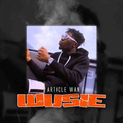 Article Wan - Wusie (Prod. By Article Wan)